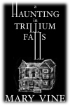 A Haunting in Trillium Falls_Mary Vine.jpg
